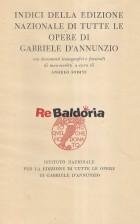 Indici della edizione nazionale di tutte le opere di Gabriele D'Annunzio