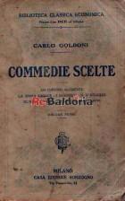 Commedie scelte - Un curioso accidente, La sposa sagace, I Rusteghi, Il ventaglio, Gl'innamorati, Le baruffe chiozzotte - vol.