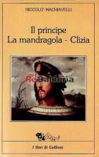 Il principe - La mandragola - Clizia