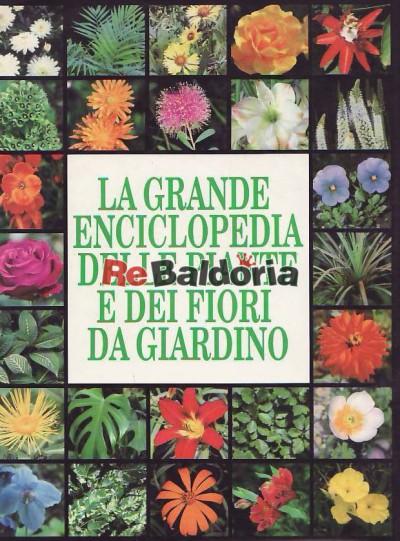 La grande enciclopedia delle piante e dei fiori da for Vendita piante e fiori da giardino