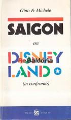 Saigon era Disneyland (in confronto)