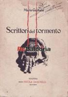 Scrittori del tormento: Italo Svevo, Sem Benelli, Ulrico Arnaldi, Francesco Cazzamini Mussi, EmilioGirardini, Corrado Martinett