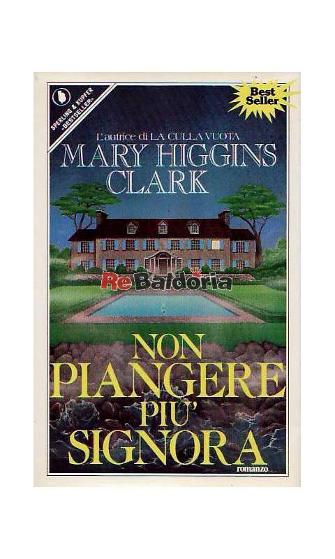 Non Piangere Pi U00f9 Signora - Mary Higgins Clark