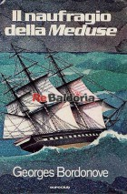 """Il naufragio della """"Meduse"""""""