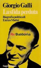 La sfida perduta - Biografia politica di Enrico Mattei