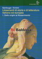 Lineamenti di storia e di letteratura italiana ed europea Volume 1°: dalle originii al Rinascimento