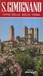 Incontro con San Gimignano città dalle belle torri