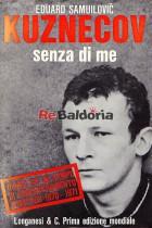Senza di me - Diario da un lager sovietico 1970 - 1971