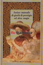 Antico manuale di giochi di prestigio ed altre magie