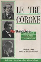 Le tre corone - Carducci, Pascoli, D'Annunzio