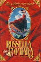 La storia completa di Rossella O'Hara
