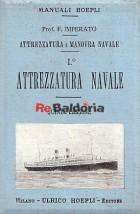 Attrezzatura e manuvra navale volume I°: Attrezzatura navale