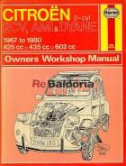 Citroen 2 cylinder: 2CV, AMI & DYANE 1967 to 1980. 425 cc, 435 cc, 602 cc Owners Workshop Manual