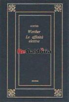 I dolori del giovan Werther - Le affinità elettive