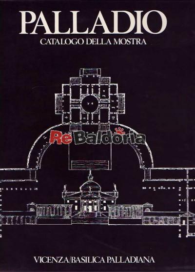 Palladio - Catalogo della mostra - Vicenza Basilica Palladiana