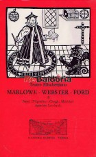 Teatro Elisabettiano. Marlow - Webster - Ford