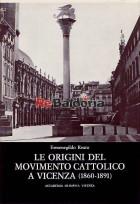 Le origini del movimento cattolico a Vicenza (1860 - 1891)