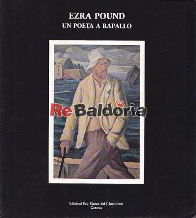 Ezra Pound - Un poeta a rapallo