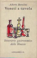 Veneti a tavola - Itinerario gastronomico delle Venezie