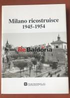 Milano ricostruisce 1945 - 1954