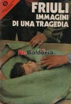Friuli - Immagini di una tragedia