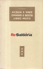 Acqua e Vino - Ommini e Bestie - Libro Muto