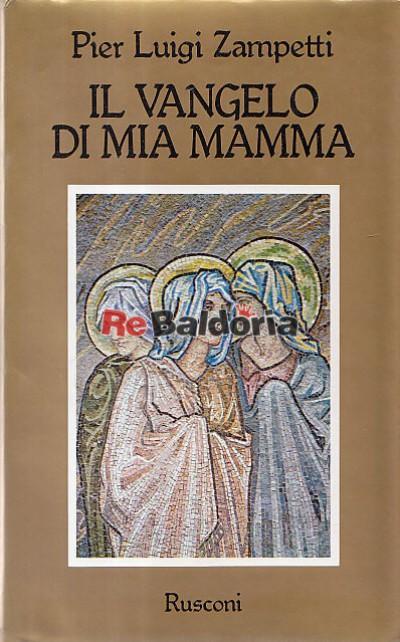 Il Vangelo Di Mia Mamma