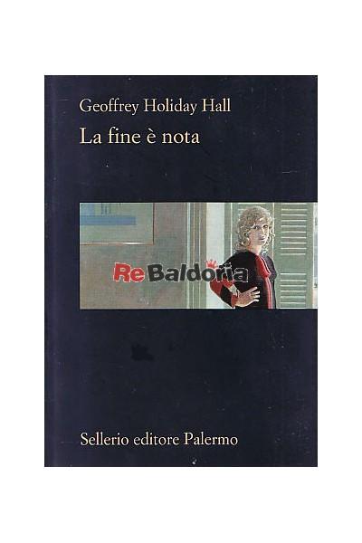 La Fine è Nota Geoffrey Holiday Hall Sellerio editore