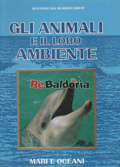 Gli animali e il loro ambiente - Mari e oceani