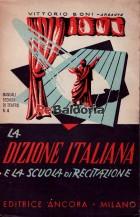 La dizione italiana e la scuola di recitazione - Breve corso completo di dizione ortofonica italiana per attori, cantanti, dici