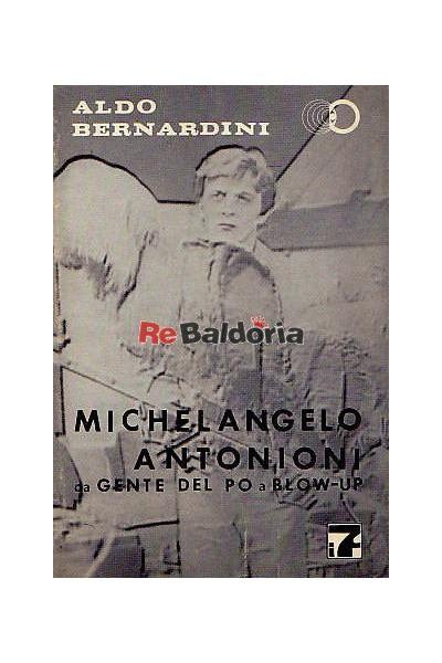 Michelangelo Antonioni da Gente del po a Blow-up
