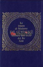 Le lettere di madame De Sévigné cronista alla corte del Re Sole - estratto dalle Lettere scelte di Madame De Sévigné
