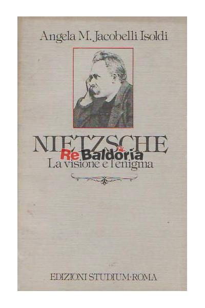 Nietzsche - La visione e l'enigma