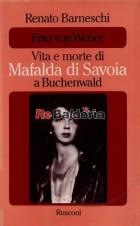 Frau von Weber a Buchenwald - Vita e morte di Mafalda di Savoia