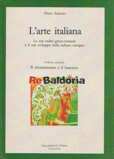 L'arte italiana volume 2° - Il rinascimento e il barocco