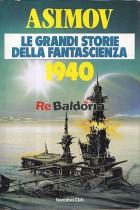 Asimov - Le grandi storie della fantascienza 1940