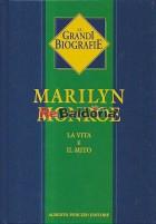 Marilyn Monroe - La vita e il mito