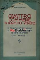 Quattro commedie in dialetto Veneto: Le convenienze del Mondo La farmacia de le bone azion El nome sul sfogio Sior Felisse