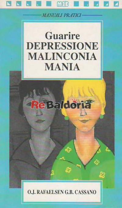 Guarire depressione malinconia mania