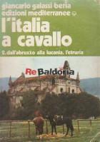 L'Italia a cavallo 2. dall'Abruzzo alla Lucania. L'etruria