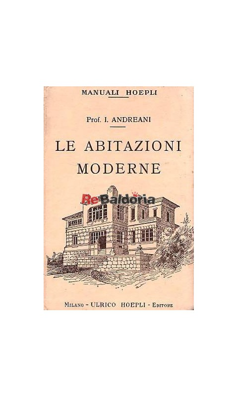 Le abitazioni moderne isidoro andreani ulrico hoepli for Abitazioni moderne