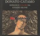 Donato Catamo di/segni e colori da Ignazio Silone