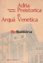 Adria Preistorica e Arquà Venetica