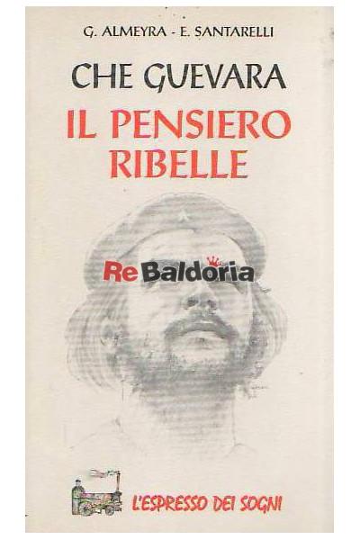 Che Guevara - Il pensiero ribelle