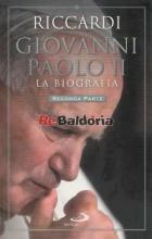 Giovanni Paolo II - La biografia - Seconda parte