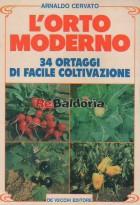 L'orto moderno 34 ortaggi di facile coltivazione