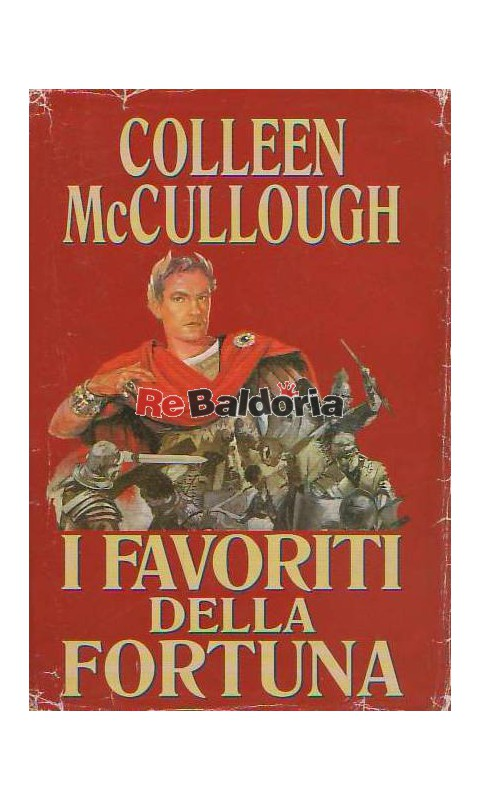 I favoriti della fortuna - Colleen McCullough - Edizione