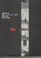 Impresa Ing. Lodigiani SPA - Milano - 1906-1966