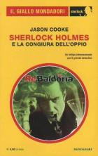 Sherlock Holmes E La Congiura Dell'Oppio