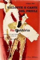Villotte e canti del Friuli - antologia di canti friulani con versione in italiano e saggi di notazione musicale
